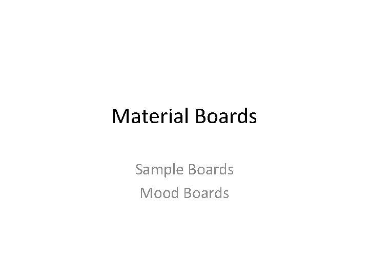 Material Boards Sample Boards Mood Boards