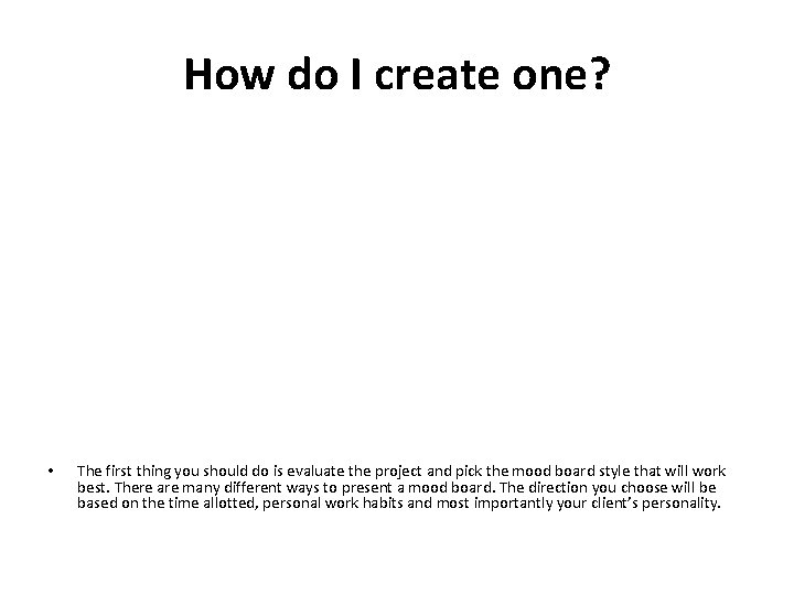 How do I create one? • The first thing you should do is evaluate