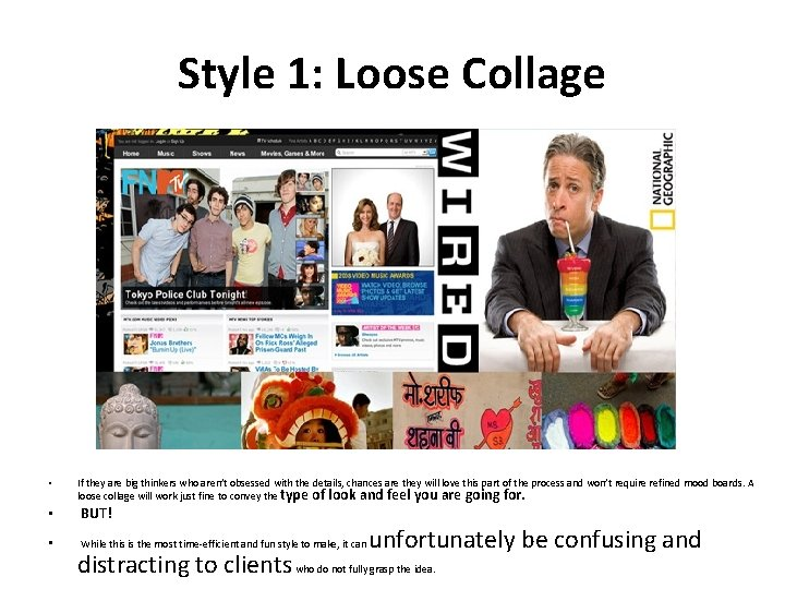 Style 1: Loose Collage • • • If they are big thinkers who aren't
