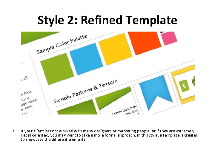 Style 2: Refined Template • If your client has not worked with many designers