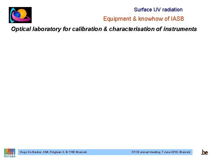 Surface UV radiation Equipment & knowhow of IASB Optical laboratory for calibration & characterisation