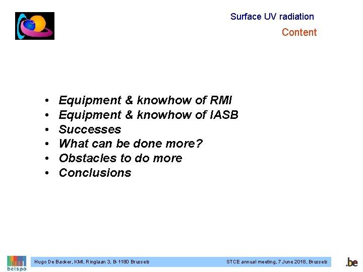 Surface UV radiation Content • • • Equipment & knowhow of RMI Equipment &