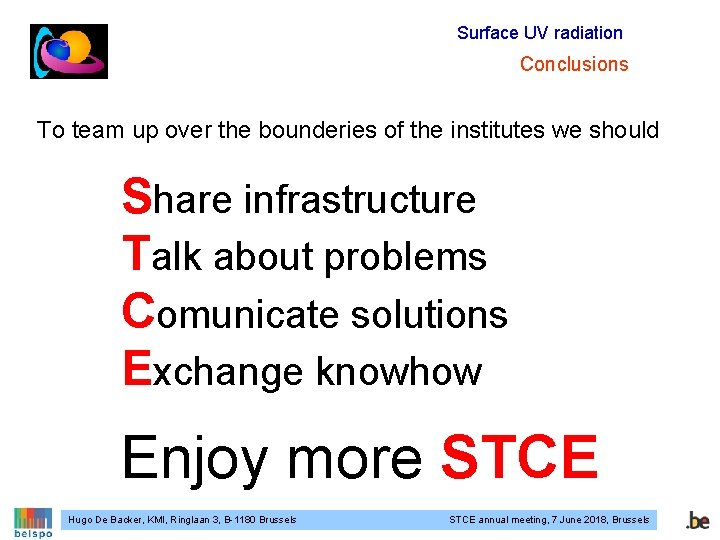Surface UV radiation Conclusions To team up over the bounderies of the institutes we