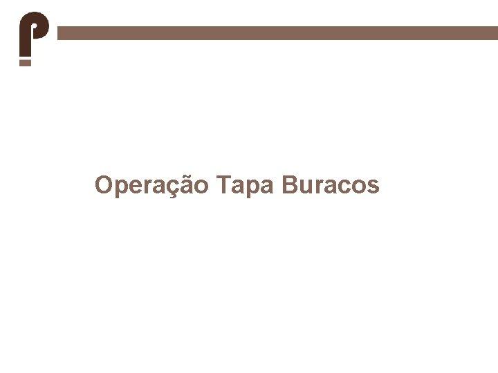 Operação Tapa Buracos