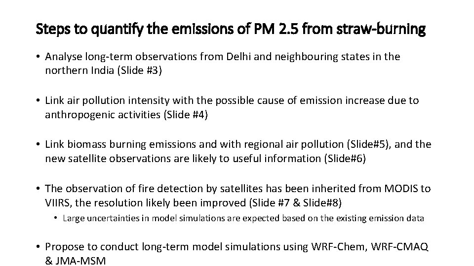 Steps to quantify the emissions of PM 2. 5 from straw-burning • Analyse long-term
