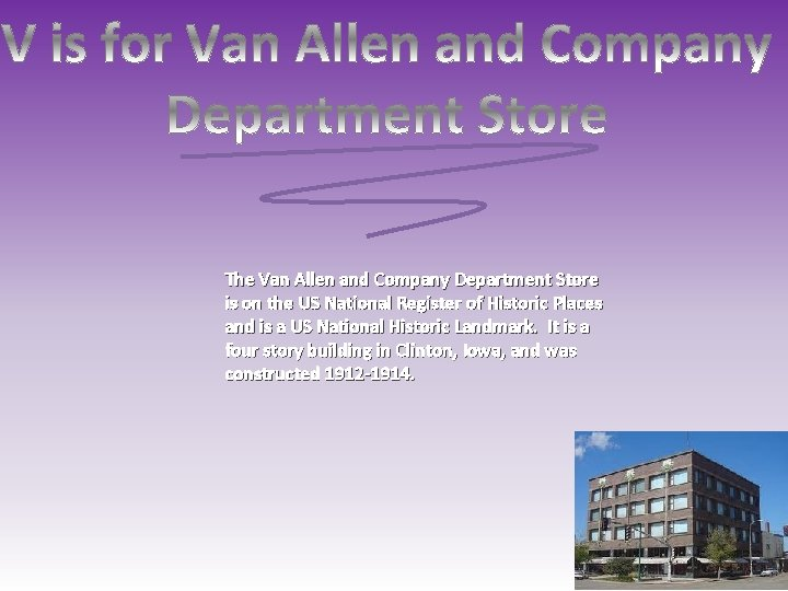 The Van Allen and Company Department Store is on the US National Register of