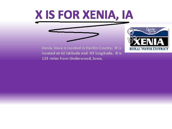 X IS FOR XENIA, IA Xenia, Iowa is located in Hardin County. It is