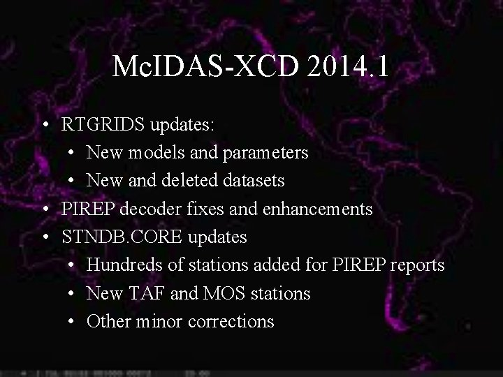Mc. IDAS-XCD 2014. 1 • RTGRIDS updates: • New models and parameters • New
