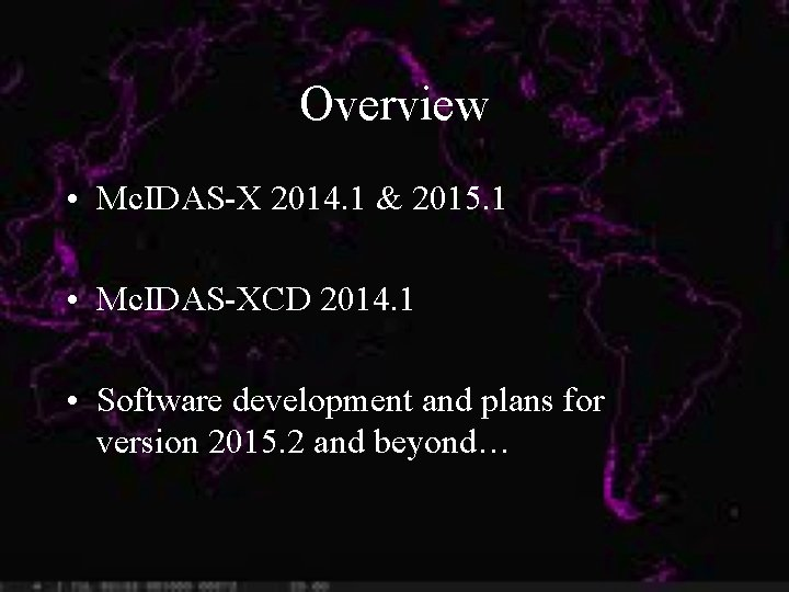 Overview • Mc. IDAS-X 2014. 1 & 2015. 1 • Mc. IDAS-XCD 2014. 1