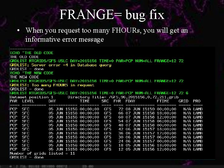 FRANGE= bug fix • When you request too many FHOURs, you will get an