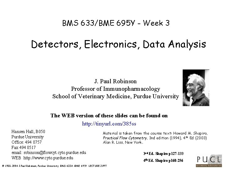 BMS 633/BME 695 Y - Week 3 Detectors, Electronics, Data Analysis J. Paul Robinson