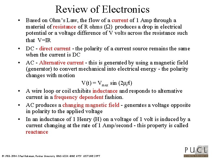 Review of Electronics • Based on Ohm's Law, the flow of a current of