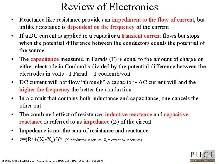 Review of Electronics • Reactance like resistance provides an impediment to the flow of