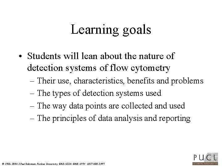 Learning goals • Students will lean about the nature of detection systems of flow
