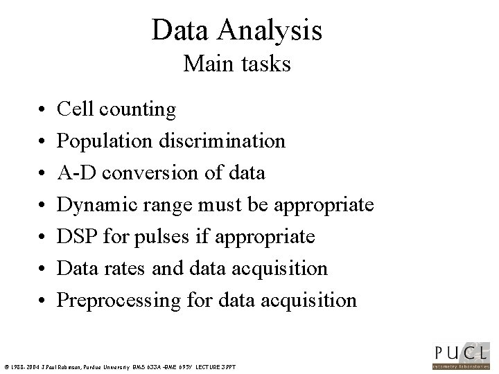 Data Analysis Main tasks • • Cell counting Population discrimination A D conversion of