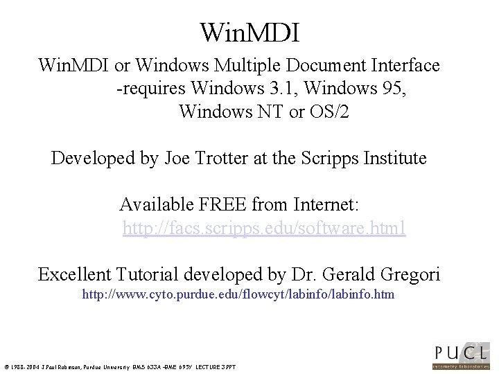 Win. MDI or Windows Multiple Document Interface requires Windows 3. 1, Windows 95, Windows