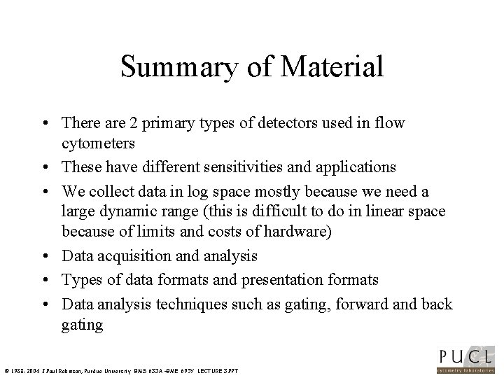 Summary of Material • There are 2 primary types of detectors used in flow
