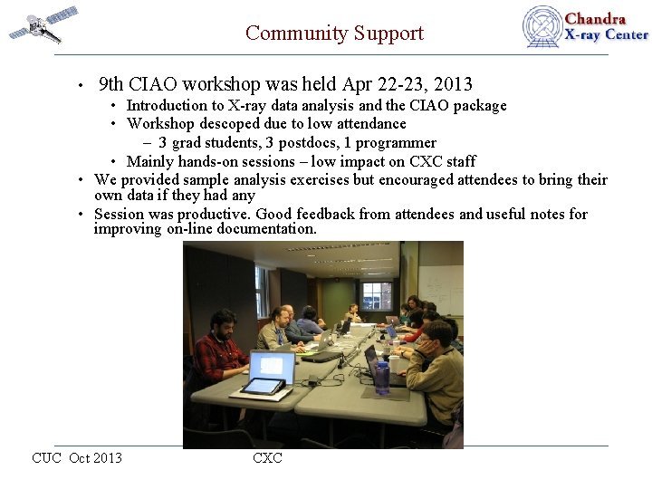 Community Support • 9 th CIAO workshop was held Apr 22 -23, 2013 •