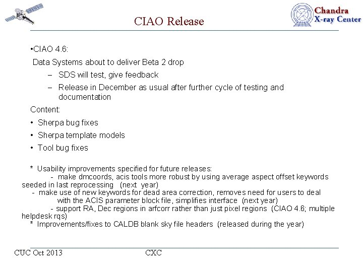 CIAO Release • CIAO 4. 6: Data Systems about to deliver Beta 2 drop