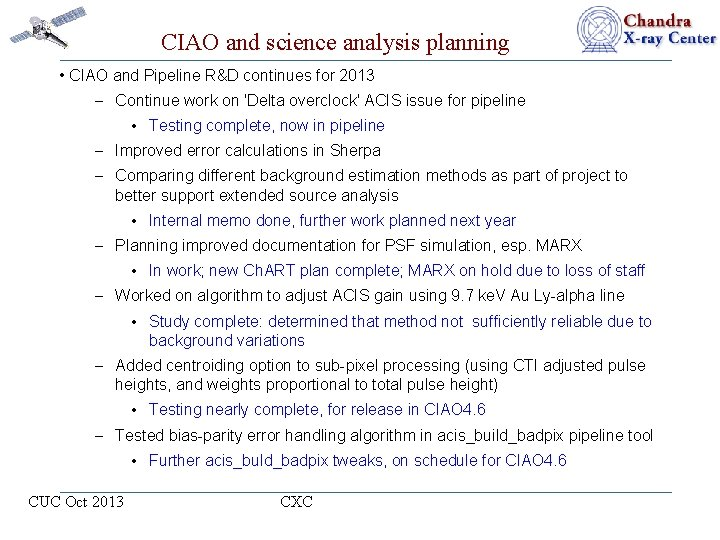 CIAO and science analysis planning • CIAO and Pipeline R&D continues for 2013 –