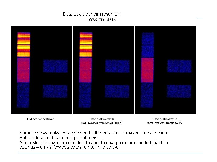 Destreak algorithm research Some 'extra-streaky' datasets need different value of max rowloss fraction But