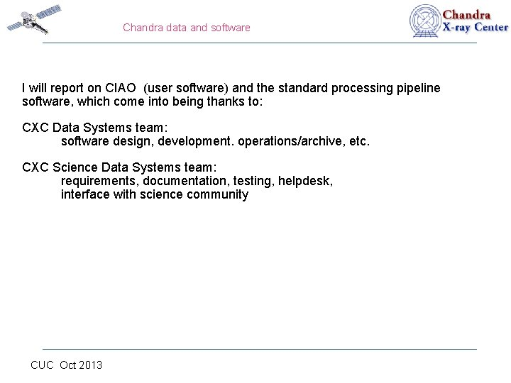 Chandra data and software I will report on CIAO (user software) and the standard