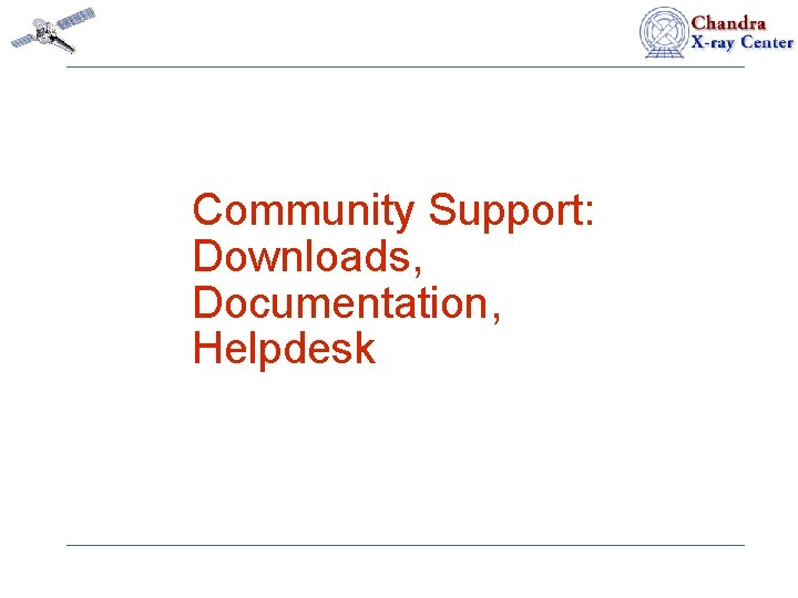 Community Support: Downloads, Documentation, Helpdesk