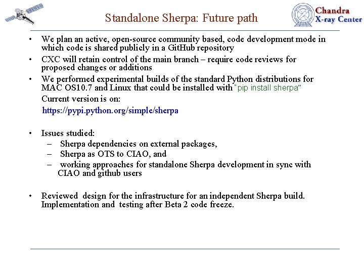 Standalone Sherpa: Future path • • • We plan an active, open-source community based,