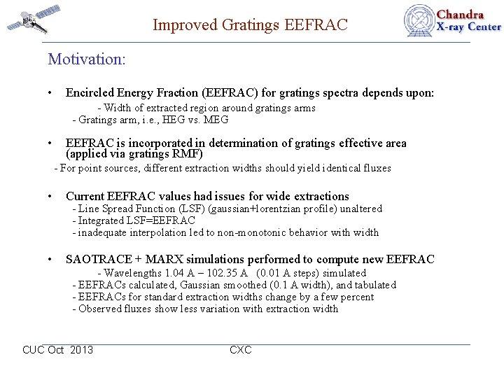 Improved Gratings EEFRAC Motivation: • Encircled Energy Fraction (EEFRAC) for gratings spectra depends upon: