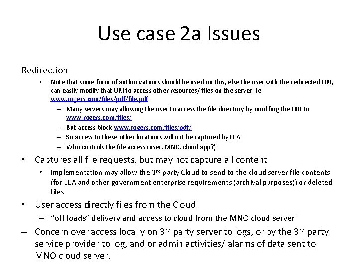 Use case 2 a Issues Redirection • Note that some form of authorizations should