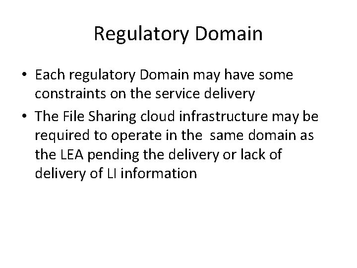 Regulatory Domain • Each regulatory Domain may have some constraints on the service delivery