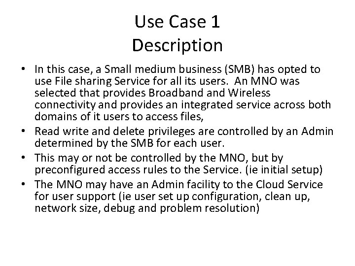 Use Case 1 Description • In this case, a Small medium business (SMB) has