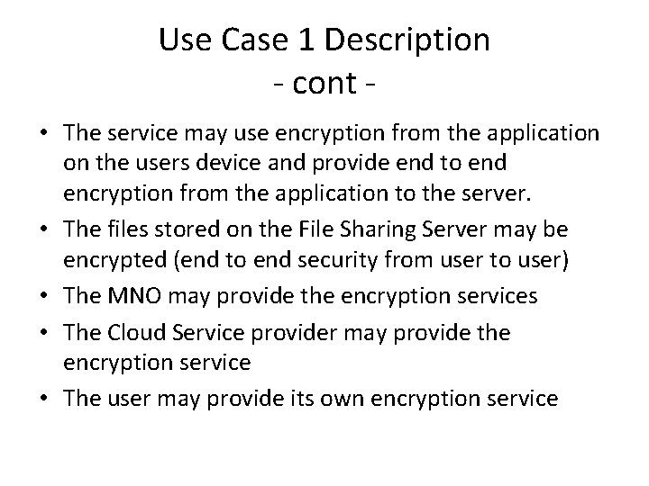 Use Case 1 Description - cont • The service may use encryption from the