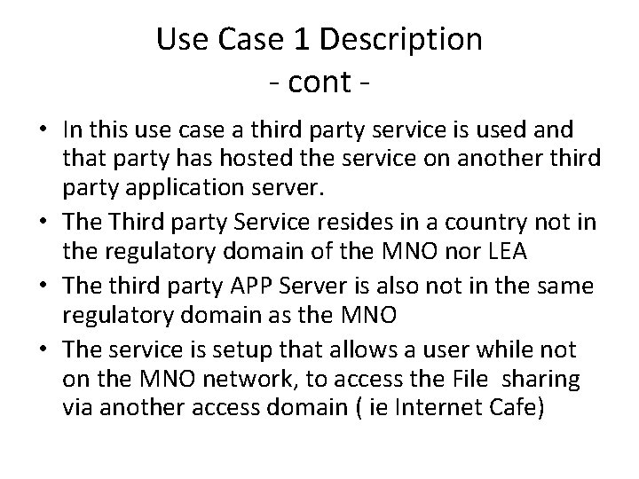 Use Case 1 Description - cont • In this use case a third party