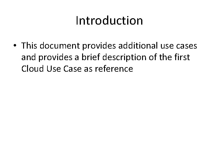 Introduction • This document provides additional use cases and provides a brief description of