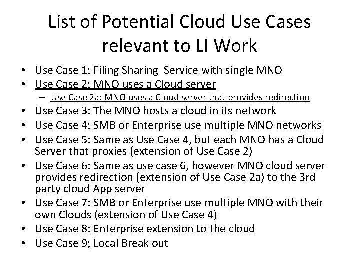 List of Potential Cloud Use Cases relevant to LI Work • Use Case 1: