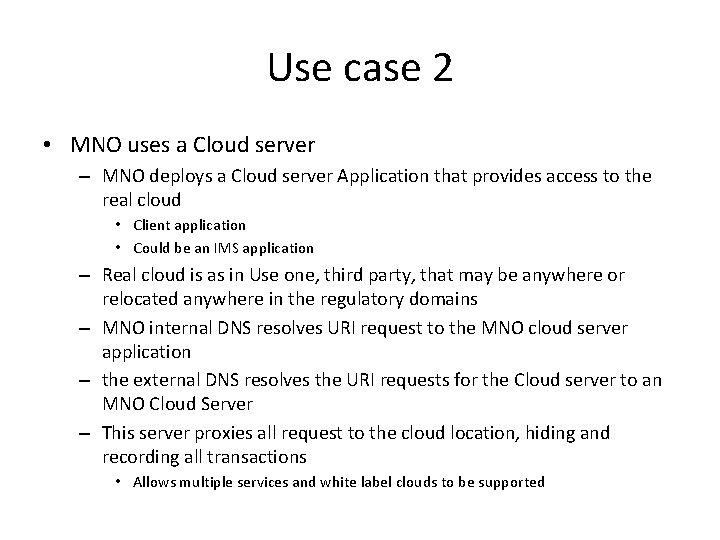 Use case 2 • MNO uses a Cloud server – MNO deploys a Cloud