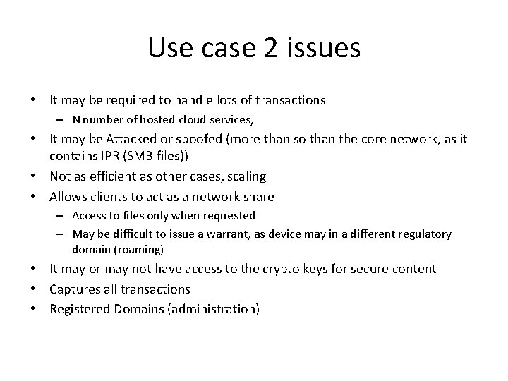 Use case 2 issues • It may be required to handle lots of transactions