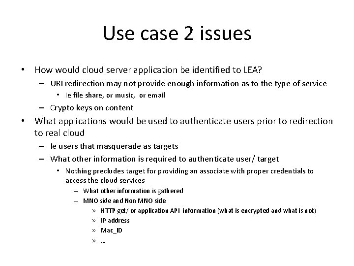 Use case 2 issues • How would cloud server application be identified to LEA?