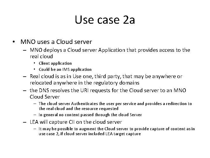 Use case 2 a • MNO uses a Cloud server – MNO deploys a