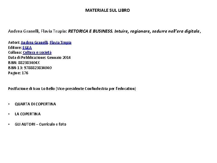 MATERIALE SUL LIBRO Andrea Granelli, Flavia Trupia: RETORICA E BUSINESS. Intuire, ragionare, sedurre nell'era
