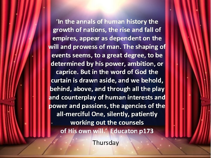 'In the annals of human history the growth of nations, the rise and fall
