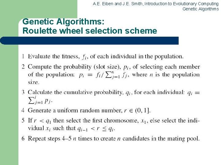 A. E. Eiben and J. E. Smith, Introduction to Evolutionary Computing Genetic Algorithms: Roulette