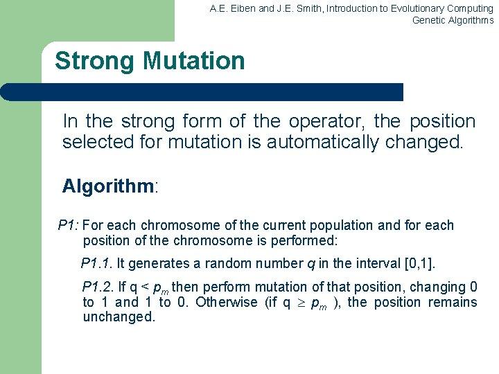 A. E. Eiben and J. E. Smith, Introduction to Evolutionary Computing Genetic Algorithms Strong
