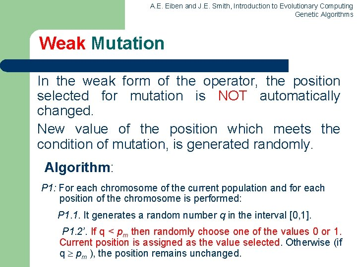 A. E. Eiben and J. E. Smith, Introduction to Evolutionary Computing Genetic Algorithms Weak