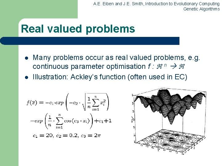 A. E. Eiben and J. E. Smith, Introduction to Evolutionary Computing Genetic Algorithms Real