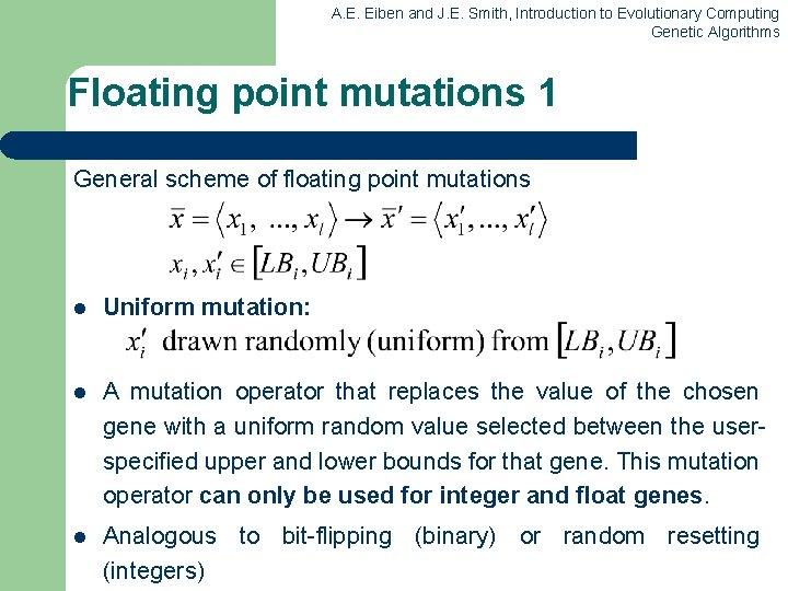 A. E. Eiben and J. E. Smith, Introduction to Evolutionary Computing Genetic Algorithms Floating
