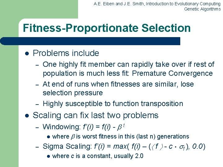 A. E. Eiben and J. E. Smith, Introduction to Evolutionary Computing Genetic Algorithms Fitness-Proportionate