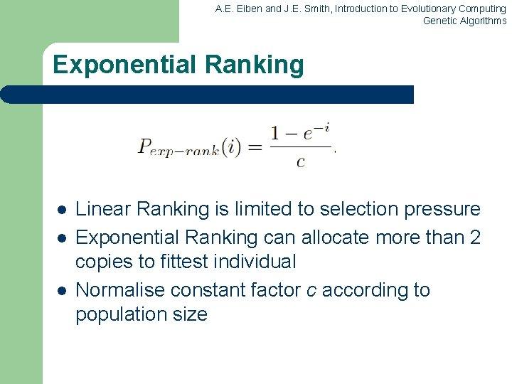 A. E. Eiben and J. E. Smith, Introduction to Evolutionary Computing Genetic Algorithms Exponential