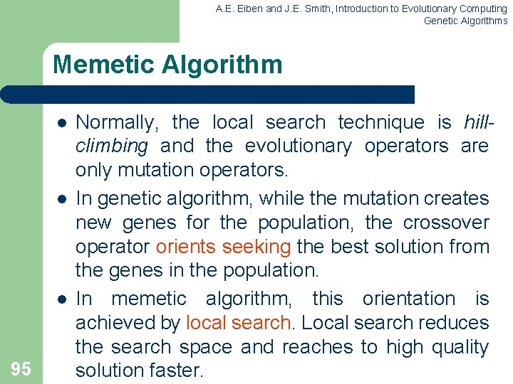 A. E. Eiben and J. E. Smith, Introduction to Evolutionary Computing Genetic Algorithms Memetic